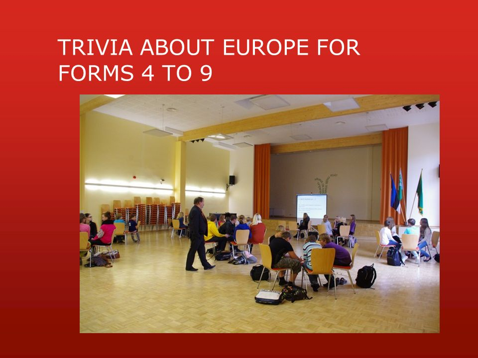 TRIVIA ABOUT EUROPE FOR FORMS 4 TO 9