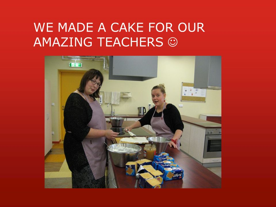 WE MADE A CAKE FOR OUR AMAZING TEACHERS