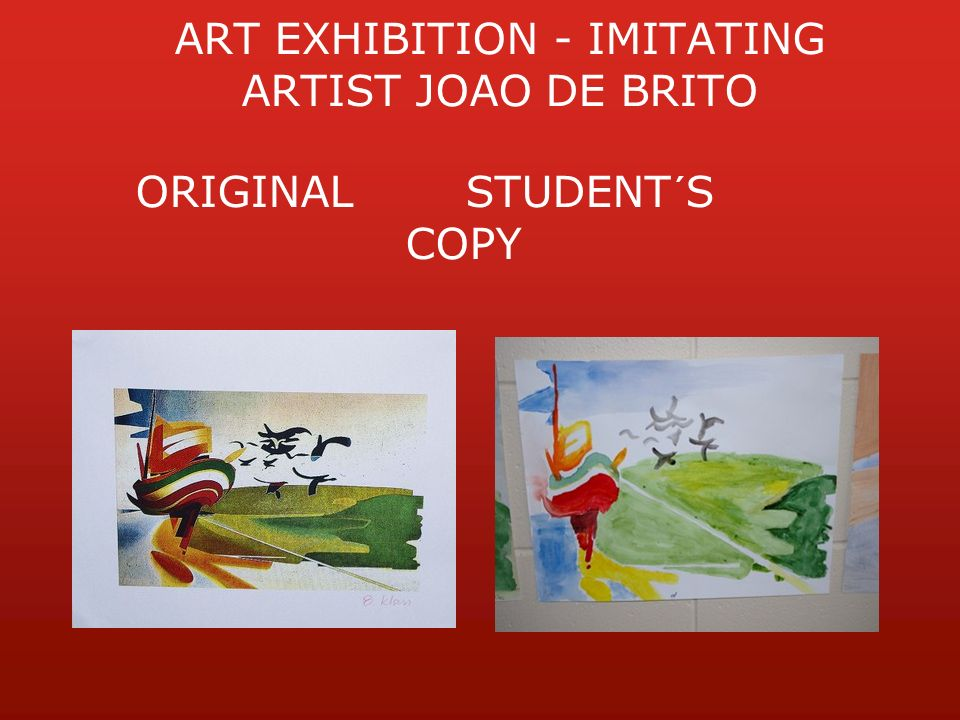 ART EXHIBITION - IMITATING ARTIST JOAO DE BRITO ORIGINALSTUDENT´S COPY