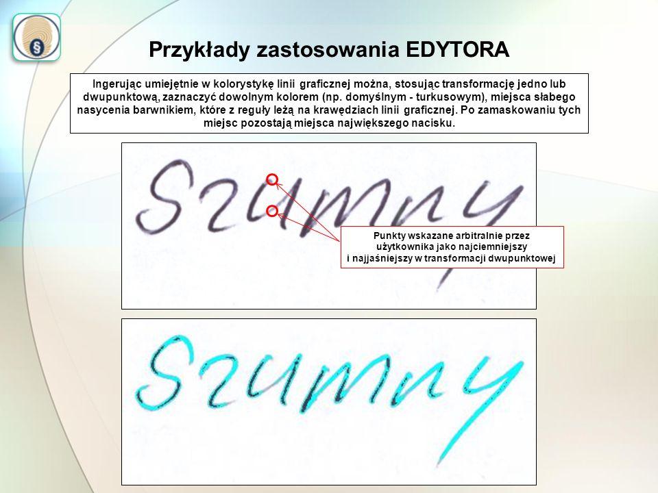 Przykłady zastosowania EDYTORA Ingerując umiejętnie w kolorystykę linii graficznej można, stosując transformację jedno lub dwupunktową, zaznaczyć dowo