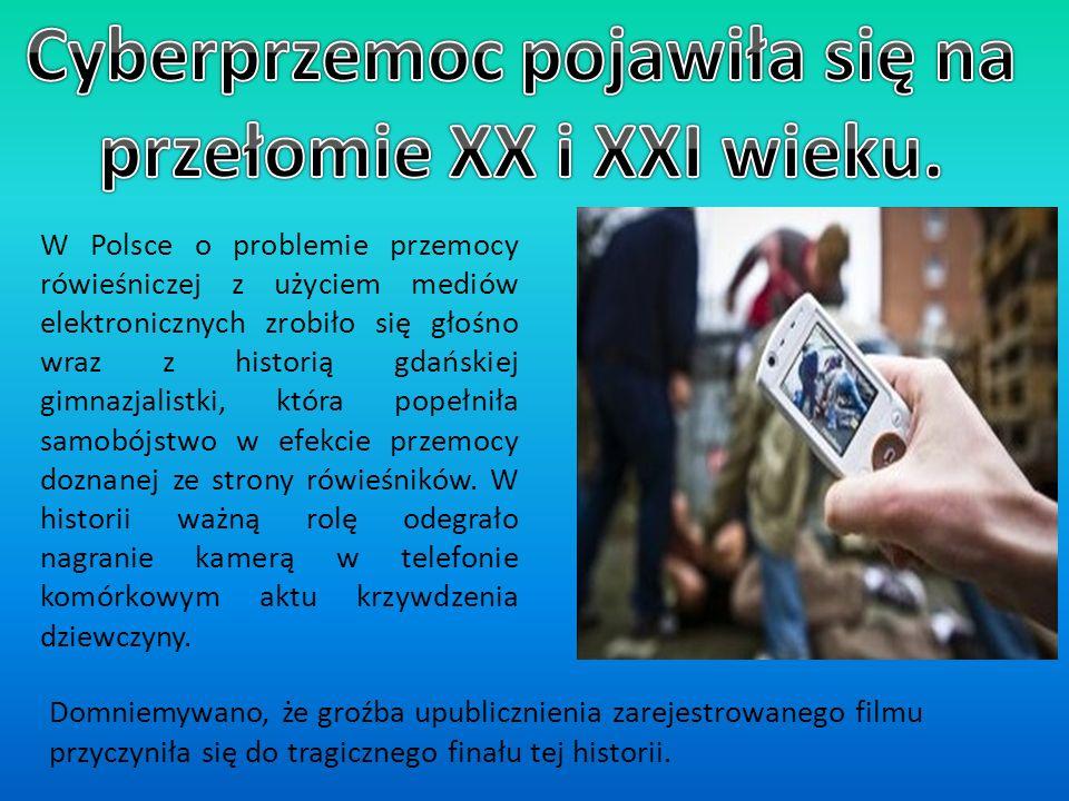 W Polsce o problemie przemocy rówieśniczej z użyciem mediów elektronicznych zrobiło się głośno wraz z historią gdańskiej gimnazjalistki, która popełniła samobójstwo w efekcie przemocy doznanej ze strony rówieśników.