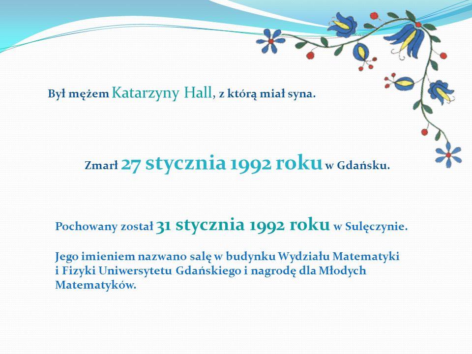 Był mężem Katarzyny Hall, z którą miał syna. Zmarł 27 stycznia 1992 roku w Gdańsku. Pochowany został 31 stycznia 1992 roku w Sulęczynie. Jego imieniem