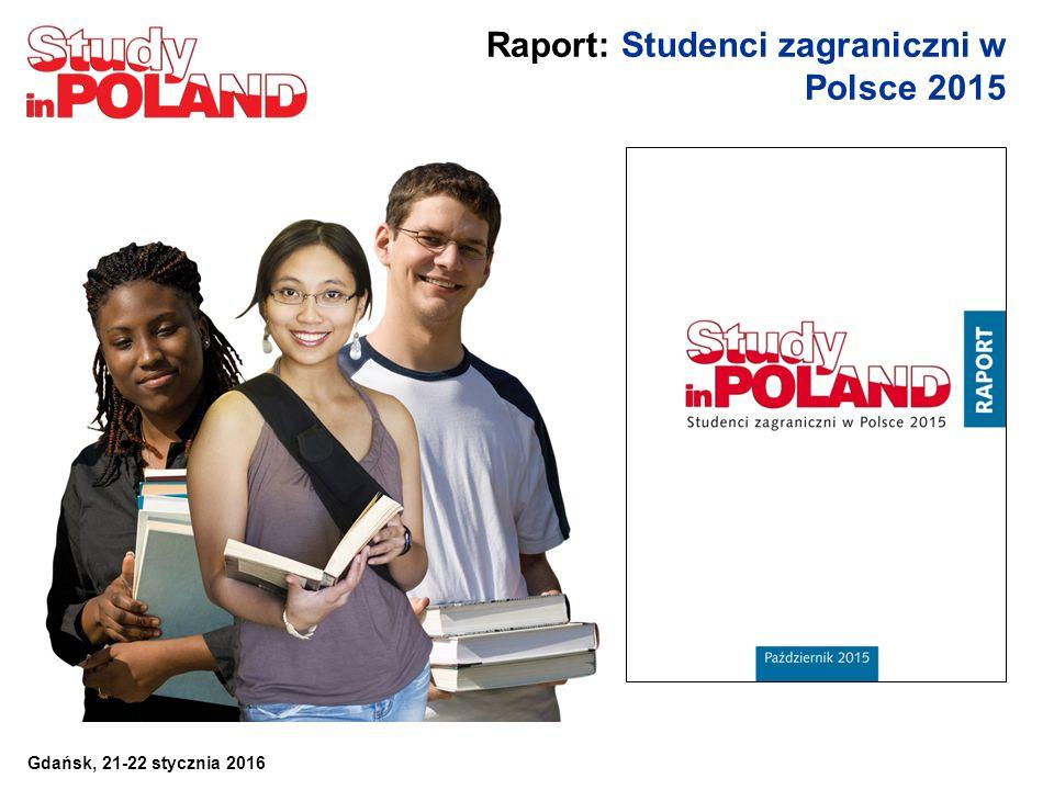 Raport: Studenci zagraniczni w Polsce 2015 Gdańsk, 21-22 stycznia 2016