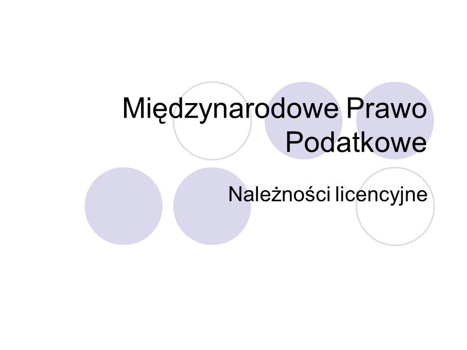 Międzynarodowe Prawo Podatkowe Należności licencyjne