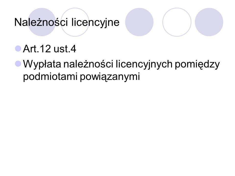 Należności licencyjne Art.12 ust.4 Wypłata należności licencyjnych pomiędzy podmiotami powiązanymi