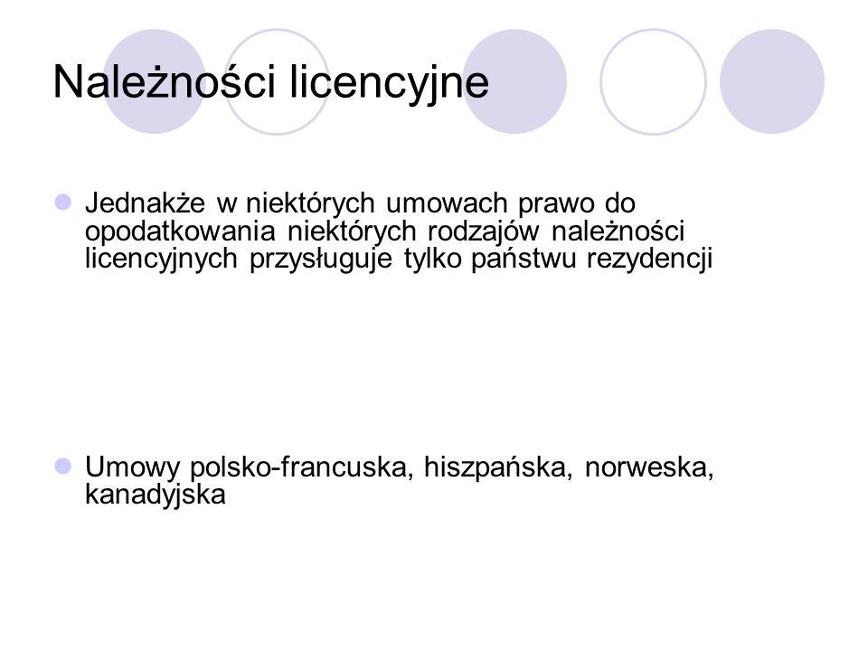 Należności licencyjne Jednakże w niektórych umowach prawo do opodatkowania niektórych rodzajów należności licencyjnych przysługuje tylko państwu rezydencji Umowy polsko-francuska, hiszpańska, norweska, kanadyjska