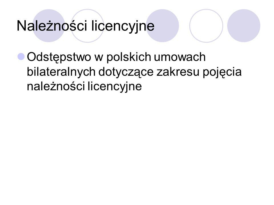 Należności licencyjne Odstępstwo w polskich umowach bilateralnych dotyczące zakresu pojęcia należności licencyjne