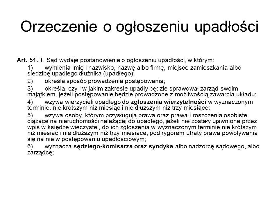 Orzeczenie o ogłoszeniu upadłości Art. 51. 1.