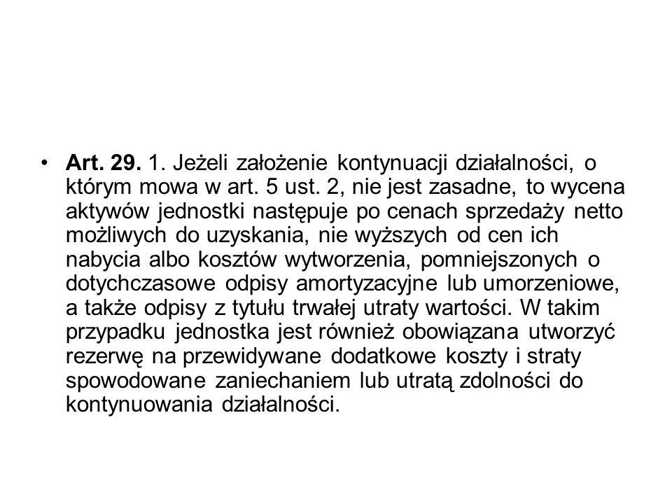 Art.29. 1. Jeżeli założenie kontynuacji działalności, o którym mowa w art.