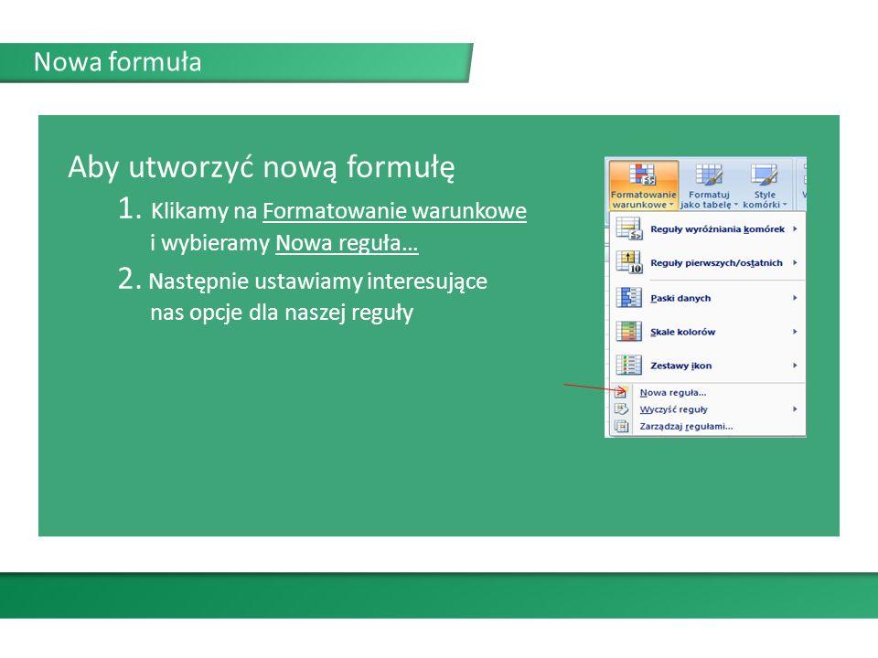 Nowa formuła Aby utworzyć nową formułę 1.