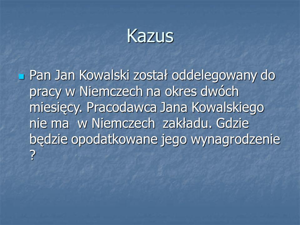 Kazus Pan Jan Kowalski został oddelegowany do pracy w Niemczech na okres dwóch miesięcy.