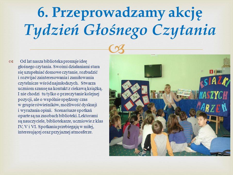  5. Tworzymy bibliotekę, jako miejsce modne  Biblioteka szkolna - Książkolandia to modne miejsce.