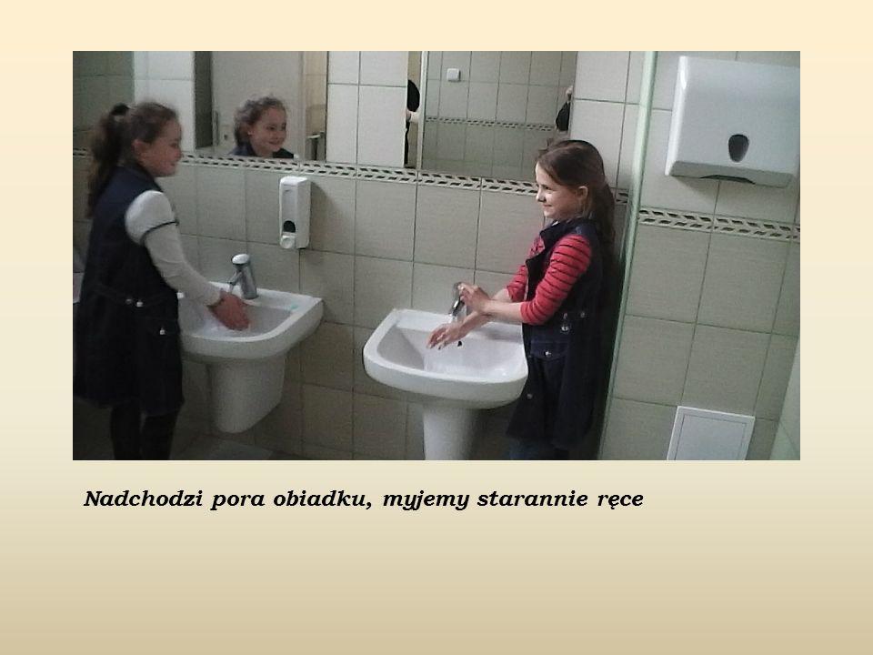 Nadchodzi pora obiadku, myjemy starannie ręce