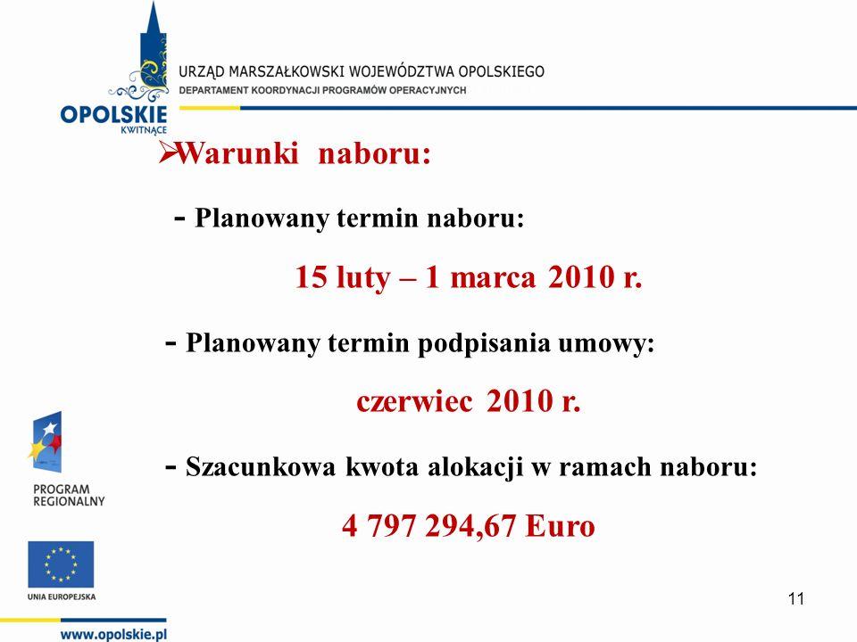  Warunki naboru: - Planowany termin naboru: 15 luty – 1 marca 2010 r.