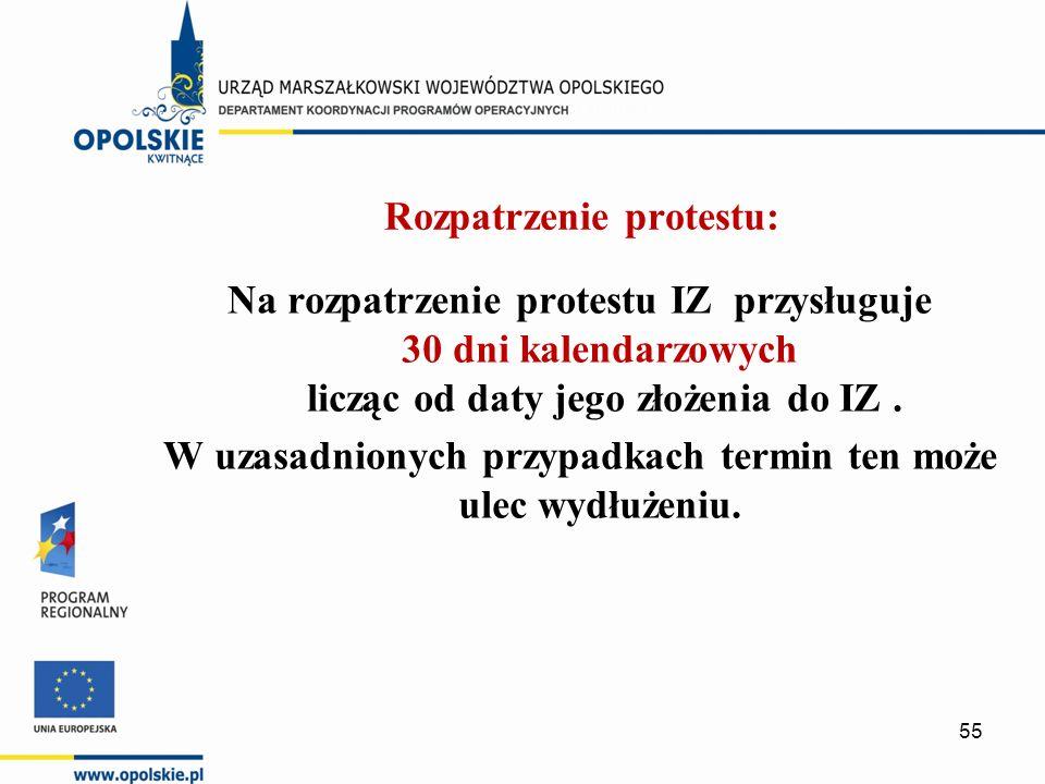 Rozpatrzenie protestu: Na rozpatrzenie protestu IZ przysługuje 30 dni kalendarzowych licząc od daty jego złożenia do IZ.
