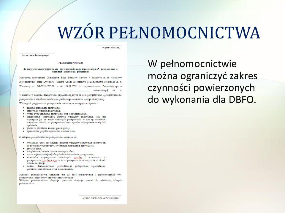 W pełnomocnictwie można ograniczyć zakres czynności powierzonych do wykonania dla DBFO. WZÓR PEŁNOMOCNICTWA