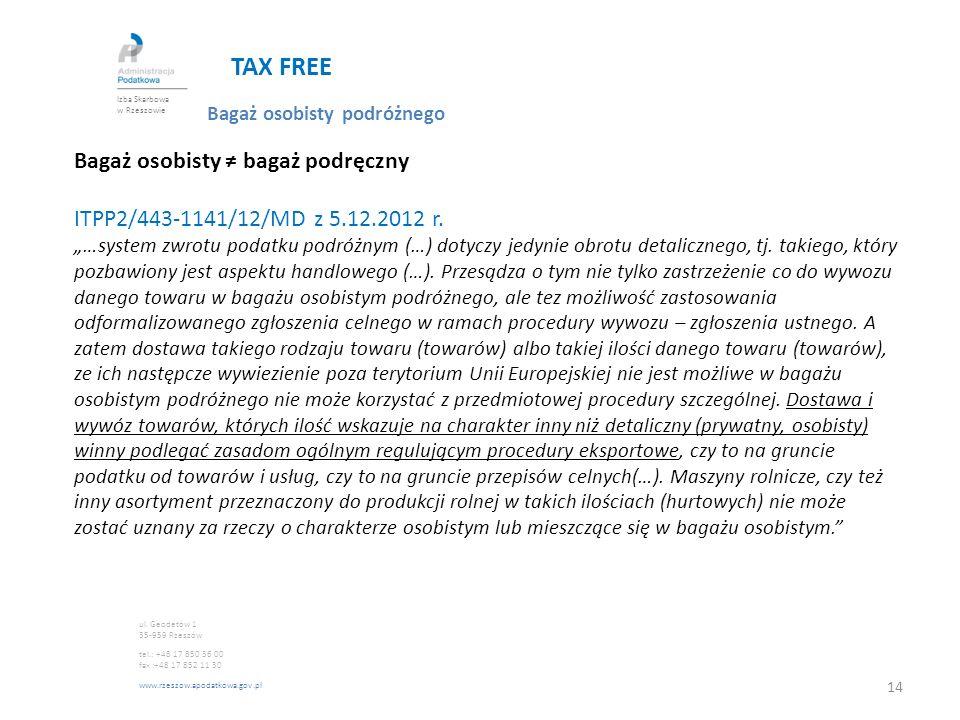 """TAX FREE Bagaż osobisty podróżnego Bagaż osobisty ≠ bagaż podręczny ITPP2/443-1141/12/MD z 5.12.2012 r. """"…system zwrotu podatku podróżnym (…) dotyczy"""