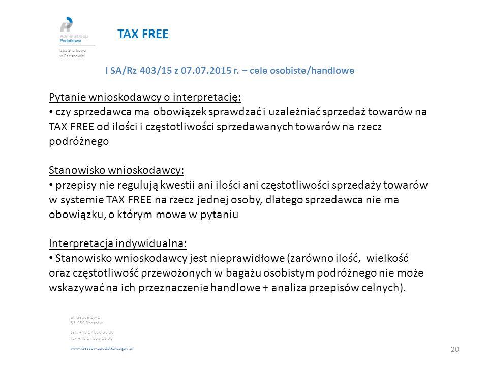 TAX FREE I SA/Rz 403/15 z 07.07.2015 r. – cele osobiste/handlowe Pytanie wnioskodawcy o interpretację: czy sprzedawca ma obowiązek sprawdzać i uzależn