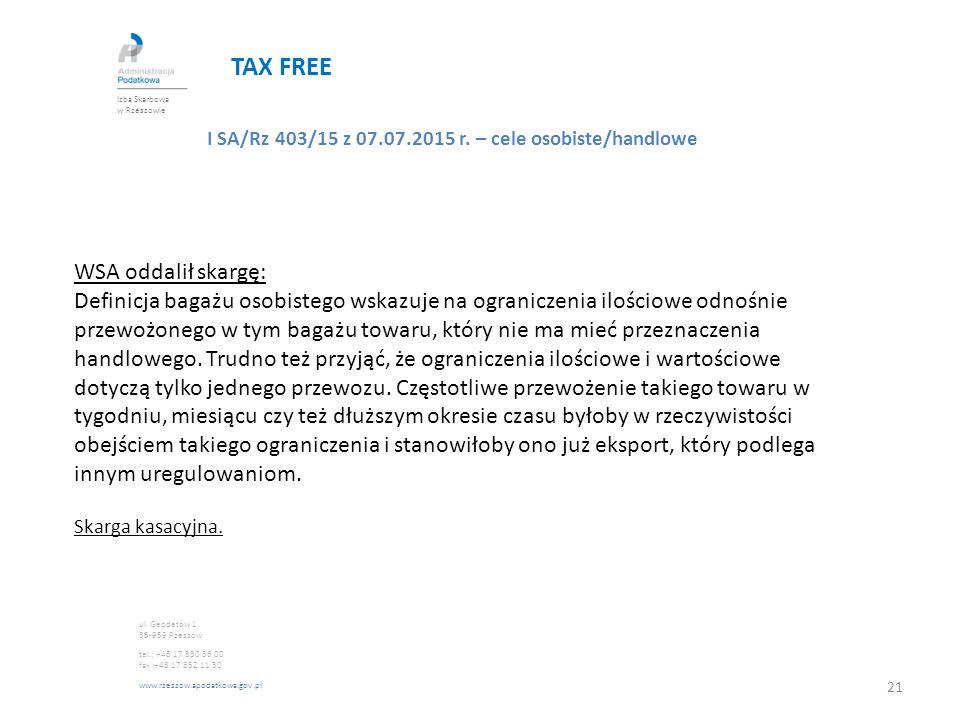 TAX FREE I SA/Rz 403/15 z 07.07.2015 r. – cele osobiste/handlowe WSA oddalił skargę: Definicja bagażu osobistego wskazuje na ograniczenia ilościowe od