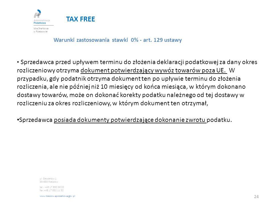 TAX FREE Warunki zastosowania stawki 0% - art. 129 ustawy Sprzedawca przed upływem terminu do złożenia deklaracji podatkowej za dany okres rozliczenio