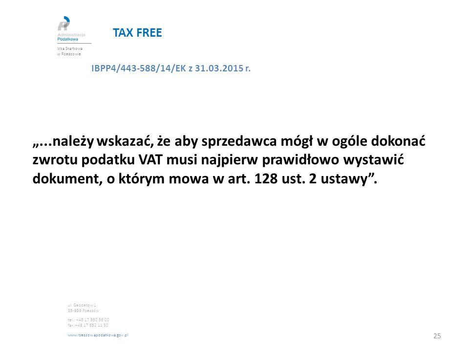 """TAX FREE IBPP4/443-588/14/EK z 31.03.2015 r. """"...należy wskazać, że aby sprzedawca mógł w ogóle dokonać zwrotu podatku VAT musi najpierw prawidłowo wy"""
