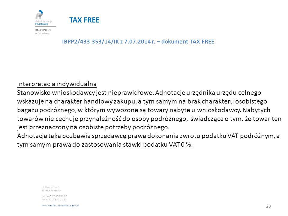 TAX FREE IBPP2/433-353/14/IK z 7.07.2014 r. – dokument TAX FREE Interpretacja indywidualna Stanowisko wnioskodawcy jest nieprawidłowe. Adnotacje urzęd