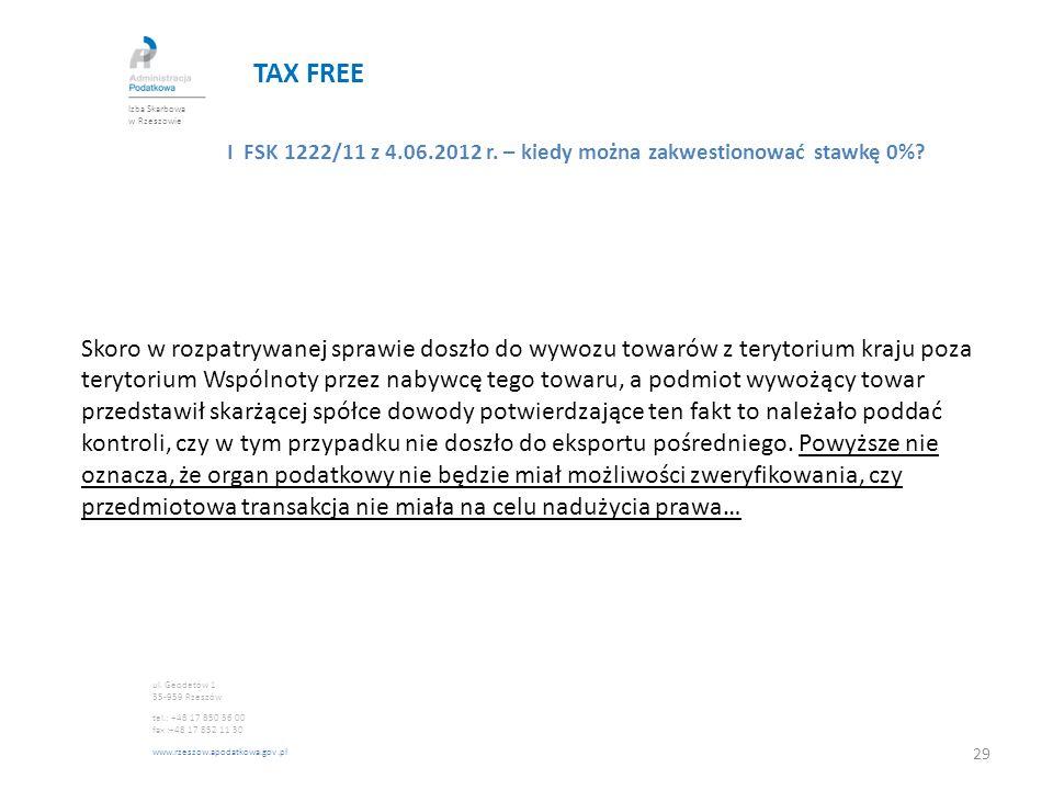 TAX FREE I FSK 1222/11 z 4.06.2012 r. – kiedy można zakwestionować stawkę 0%? Skoro w rozpatrywanej sprawie doszło do wywozu towarów z terytorium kraj