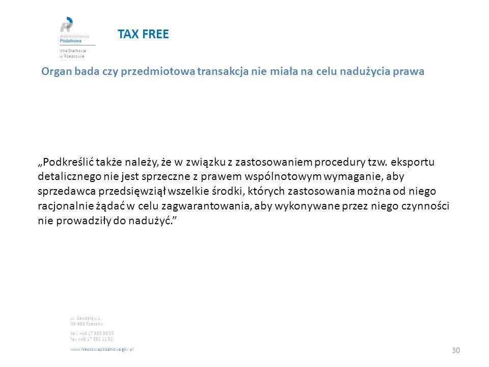 """TAX FREE Organ bada czy przedmiotowa transakcja nie miała na celu nadużycia prawa """"Podkreślić także należy, że w związku z zastosowaniem procedury tzw"""