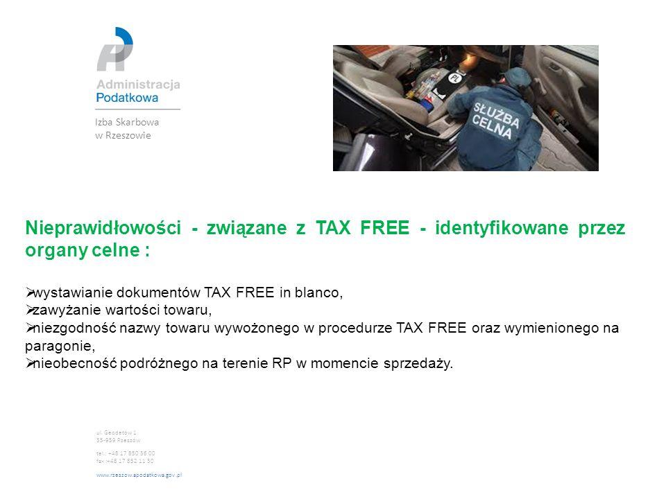 TAX FREE Pismo do sprzedawców Izba Skarbowa w Rzeszowie Naczelnik Urzędu Skarbowego w …… pragnie przypomnieć o obowiązkach podatników – sprzedawców, które wynikają ze stosowania szczególnej procedury rozliczania podatku od towarów i usług – TAX FREE.