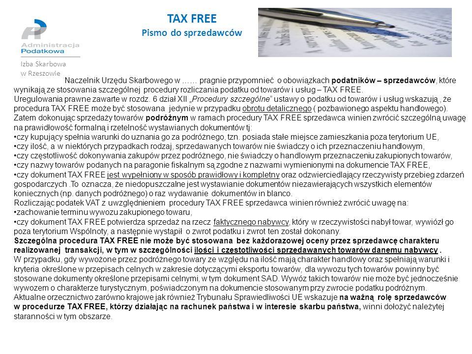 TAX FREE Pismo do sprzedawców Izba Skarbowa w Rzeszowie Naczelnik Urzędu Skarbowego w …… pragnie przypomnieć o obowiązkach podatników – sprzedawców, k