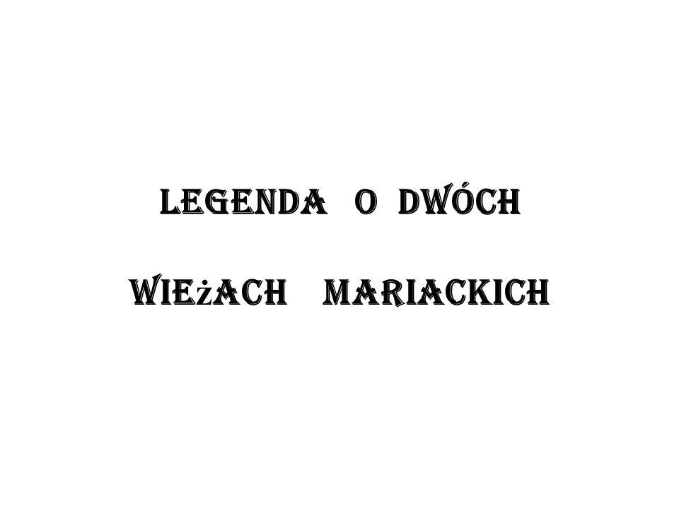 Legenda o dwóch wie ż ach mariackich