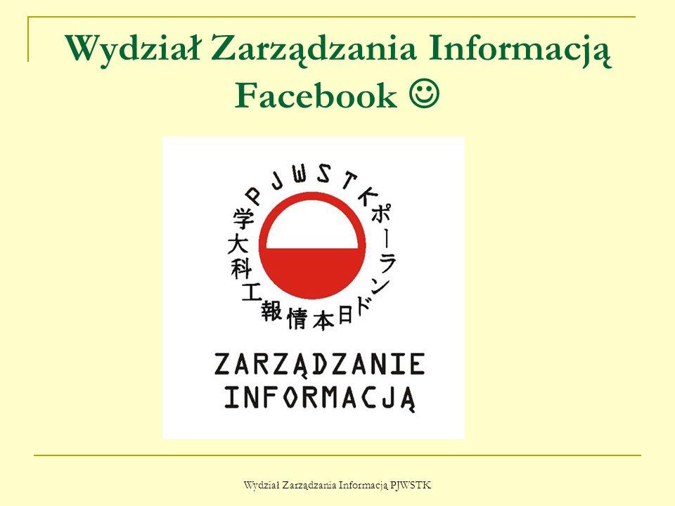 Wydział Zarządzania Informacją Zapraszamy Wydział Zarządzania Informacją PJWSTK