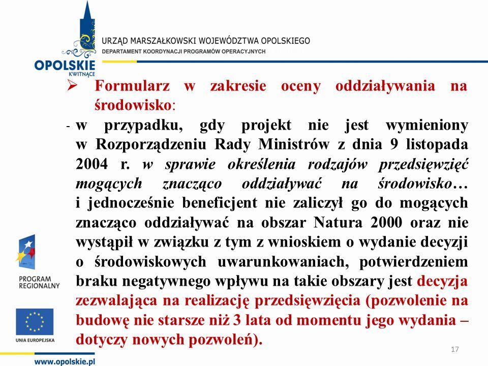  Formularz w zakresie oceny oddziaływania na środowisko: - w przypadku, gdy projekt nie jest wymieniony w Rozporządzeniu Rady Ministrów z dnia 9 listopada 2004 r.