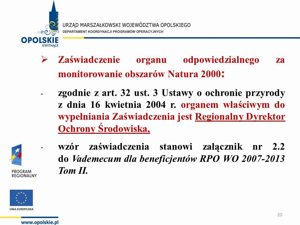  Zaświadczenie organu odpowiedzialnego za monitorowanie obszarów Natura 2000 : - zgodnie z art.