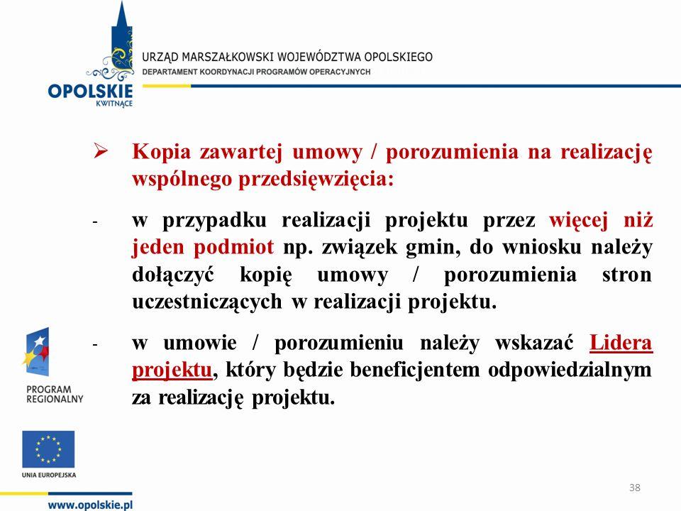  Kopia zawartej umowy / porozumienia na realizację wspólnego przedsięwzięcia: - w przypadku realizacji projektu przez więcej niż jeden podmiot np.