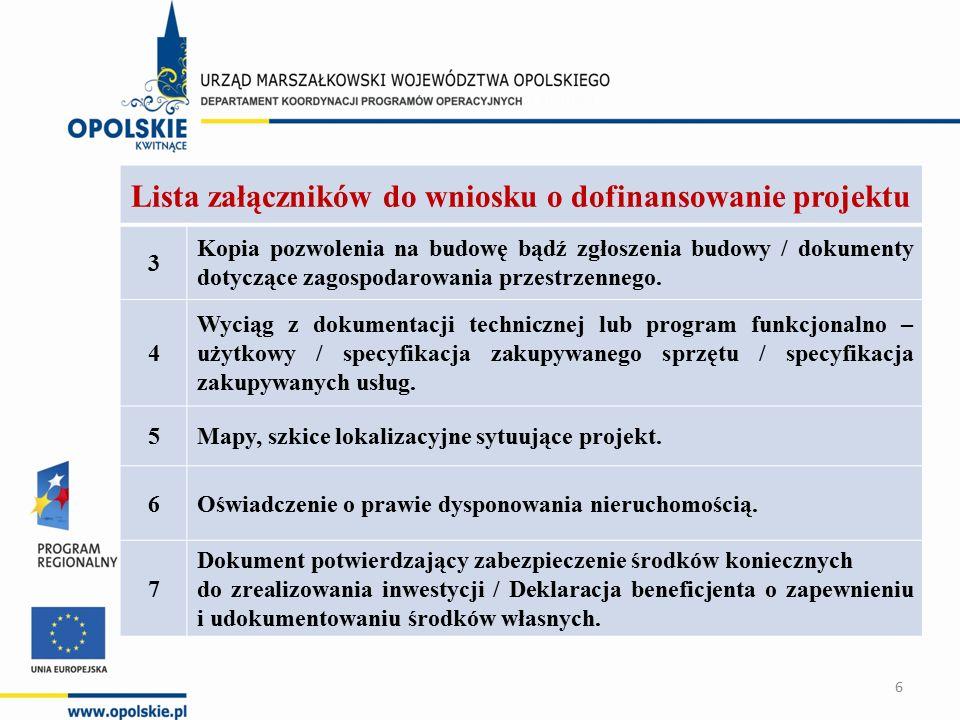 Lista załączników do wniosku o dofinansowanie projektu 3 Kopia pozwolenia na budowę bądź zgłoszenia budowy / dokumenty dotyczące zagospodarowania przestrzennego.