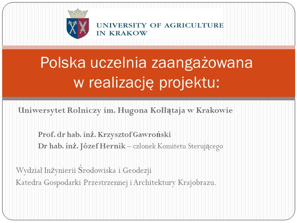 Polska uczelnia zaangażowana w realizację projektu: Uniwersytet Rolniczy im.