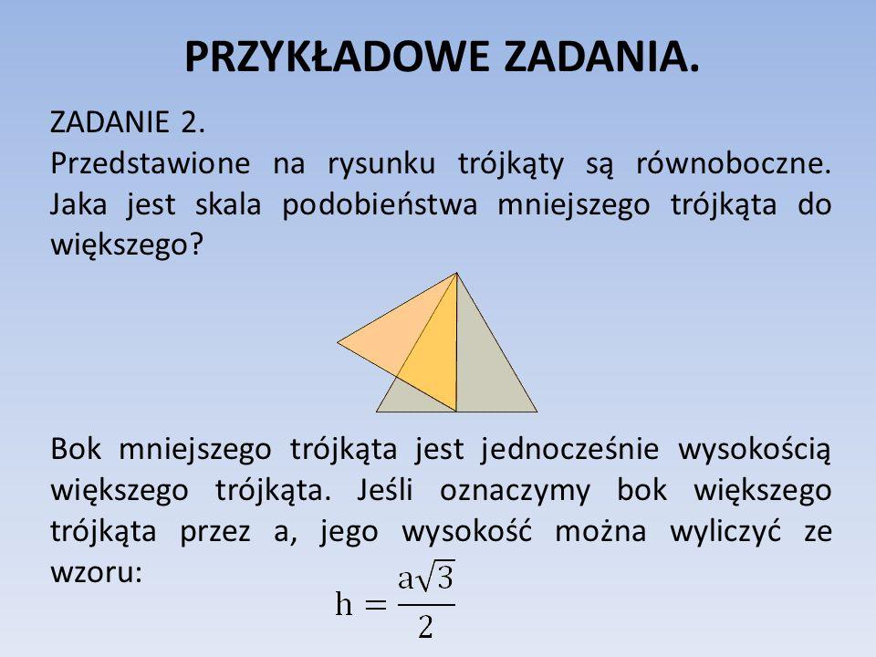 PRZYKŁADOWE ZADANIA. ZADANIE 2. Przedstawione na rysunku trójkąty są równoboczne.