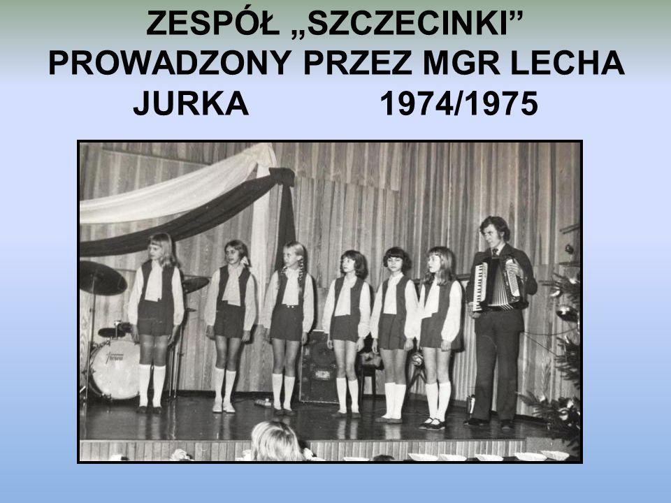 """ZESPÓŁ """"SZCZECINKI"""" PROWADZONY PRZEZ MGR LECHA JURKA 1974/1975"""