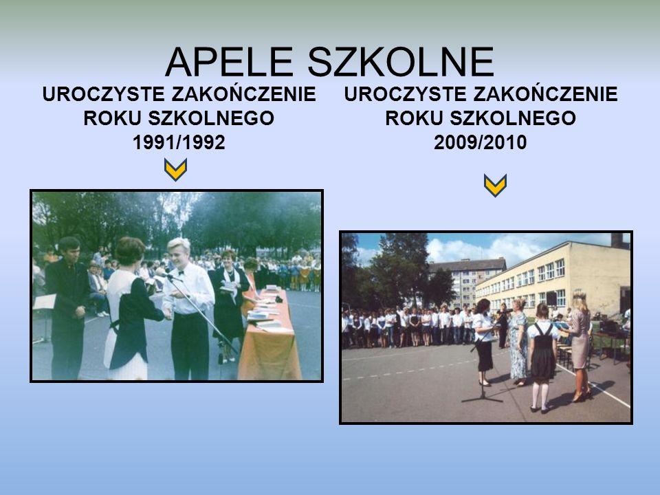 APELE SZKOLNE UROCZYSTE ZAKOŃCZENIE ROKU SZKOLNEGO 1991/1992 UROCZYSTE ZAKOŃCZENIE ROKU SZKOLNEGO 2009/2010