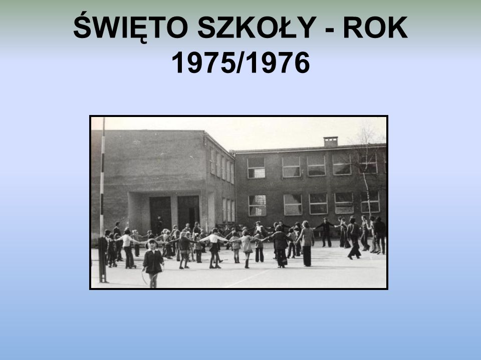 ŚWIĘTO SZKOŁY - ROK 1975/1976