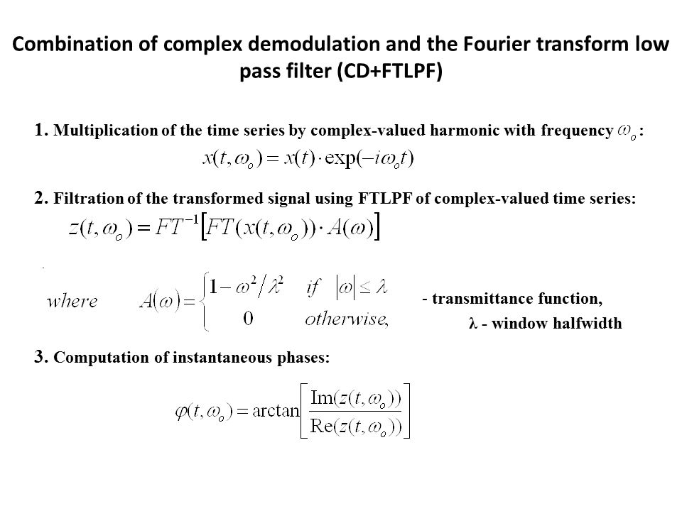 Combination of complex demodulation and the Fourier transform low pass filter (CD+FTLPF) 1.