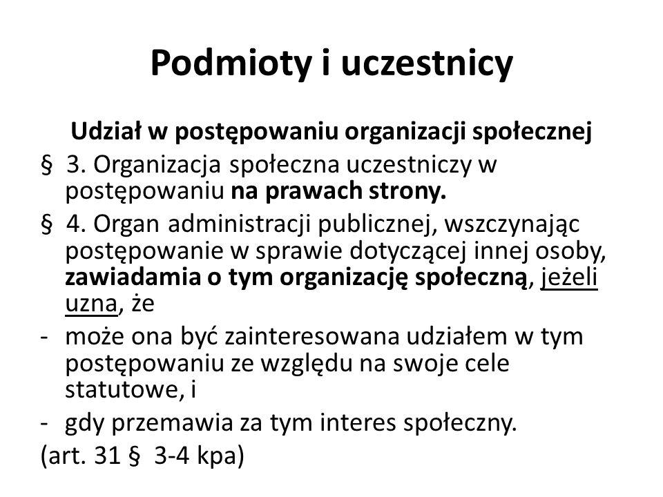 Podmioty i uczestnicy Udział w postępowaniu organizacji społecznej § 3.