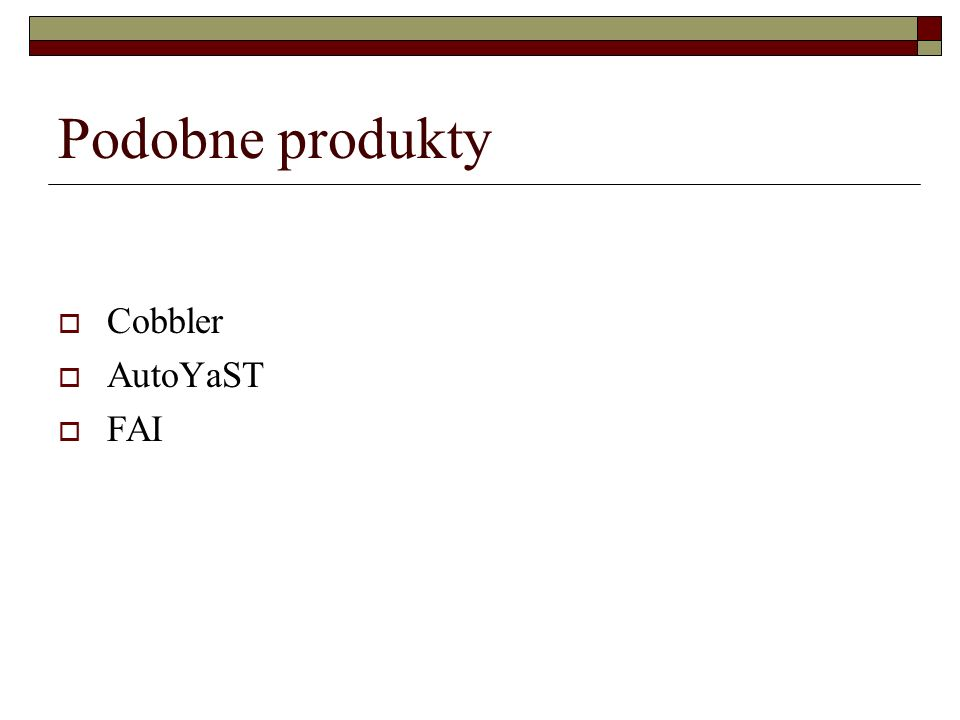 Podobne produkty  Cobbler  AutoYaST  FAI