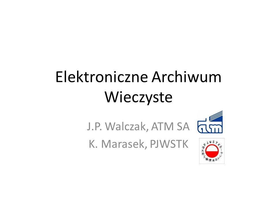 Elektroniczne Archiwum Wieczyste J.P. Walczak, ATM SA K. Marasek, PJWSTK