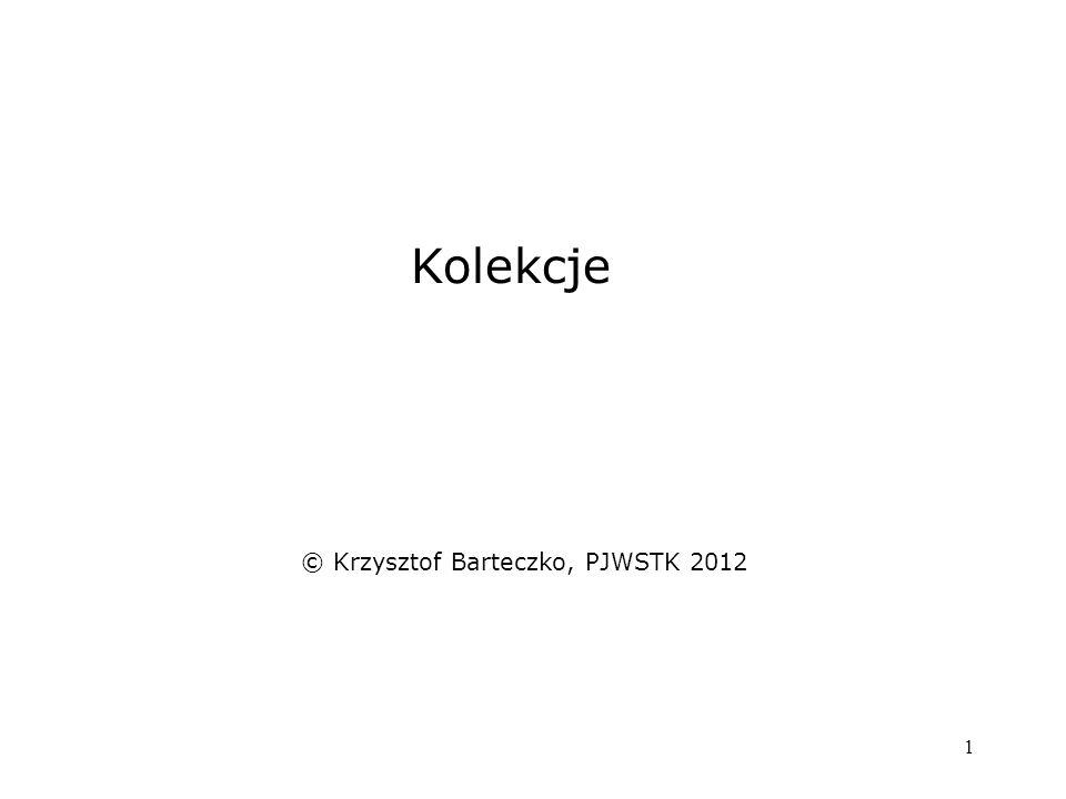 1 Kolekcje © Krzysztof Barteczko, PJWSTK 2012