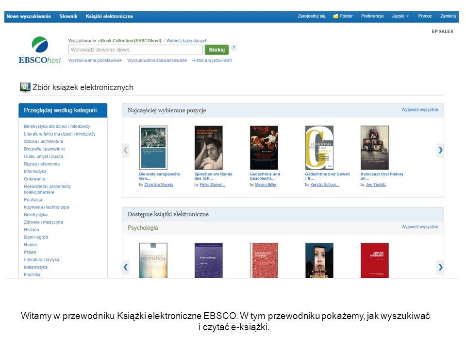Witamy w przewodniku Książki elektroniczne EBSCO. W tym przewodniku pokażemy, jak wyszukiwać i czytać e-książki.