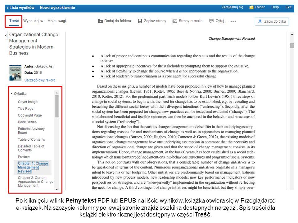 Po kliknięciu w link Pełny tekst PDF lub EPUB na liście wyników, książka otwiera się w Przeglądarce e-książek. Na szczycie kolumny po lewej stronie zn