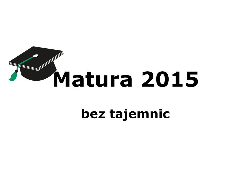Matura 2015 bez tajemnic