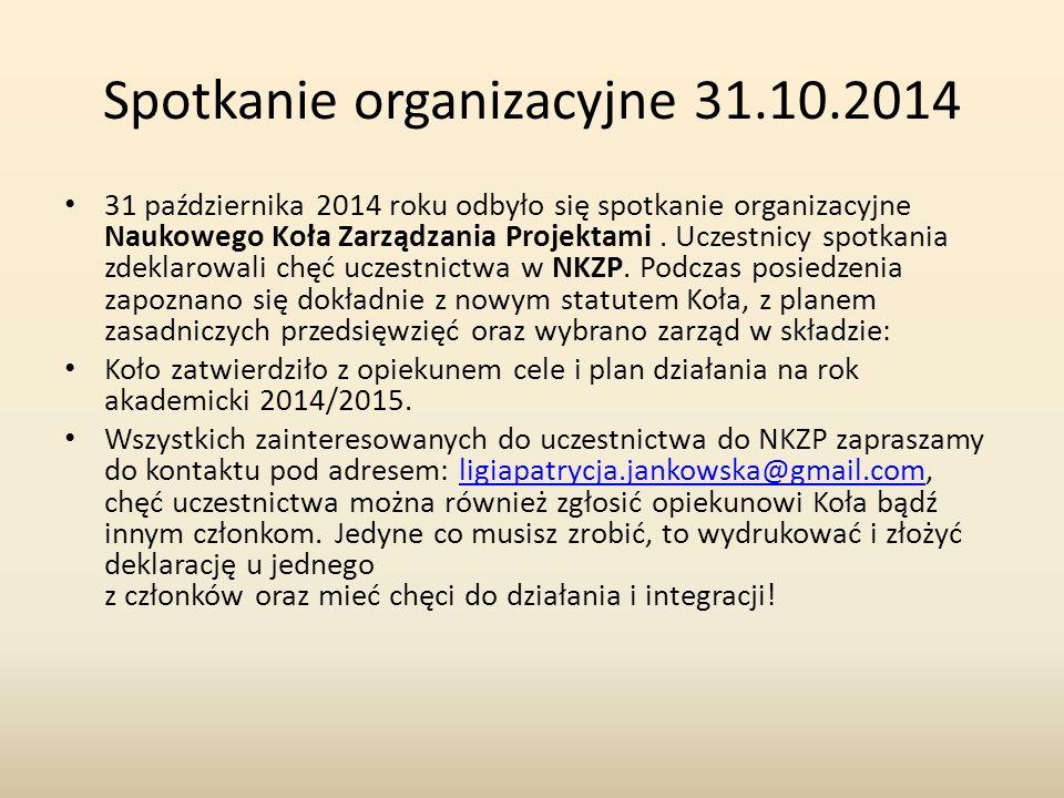 Spotkanie organizacyjne 31.10.2014 31 października 2014 roku odbyło się spotkanie organizacyjne Naukowego Koła Zarządzania Projektami.